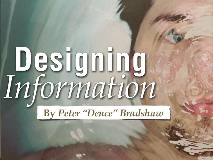 "DesigningInformation  By Peter ""Deuce"" Bradshaw"