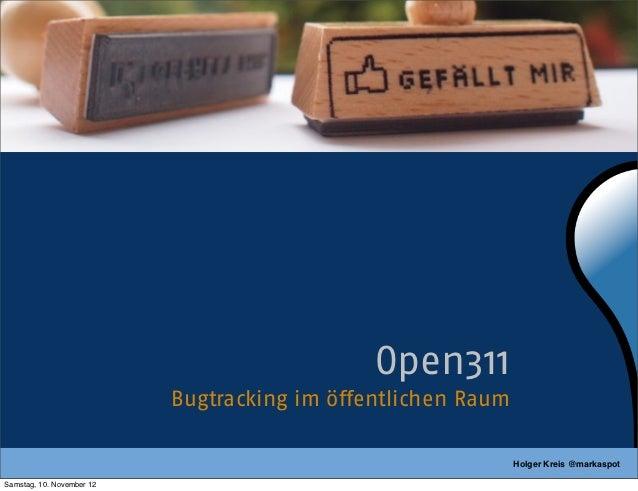 Open311                           Bugtracking im öffentlichen Raum                                                        ...