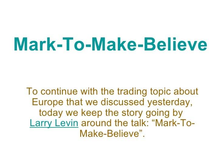 Mark-To-Make-Believe