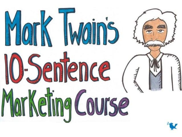 Mark twain-10-sentence-marketing-course-mprofs-130822090421-phpapp01