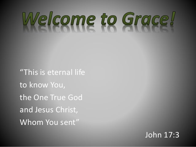 """""""This is eternal life to know You, the One True God and Jesus Christ, Whom You sent"""" John 17:3"""
