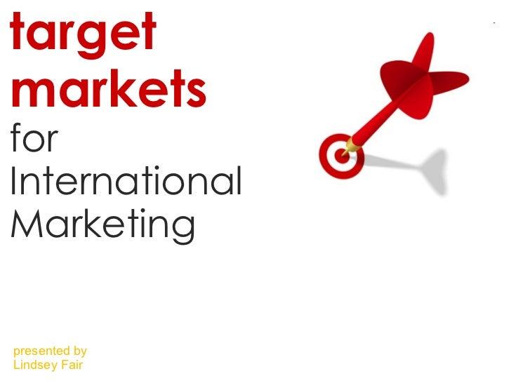 Target Marketing for International Markets