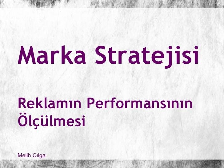 Marka Stratejisi ve Reklamın Performansının Ölçülmesi