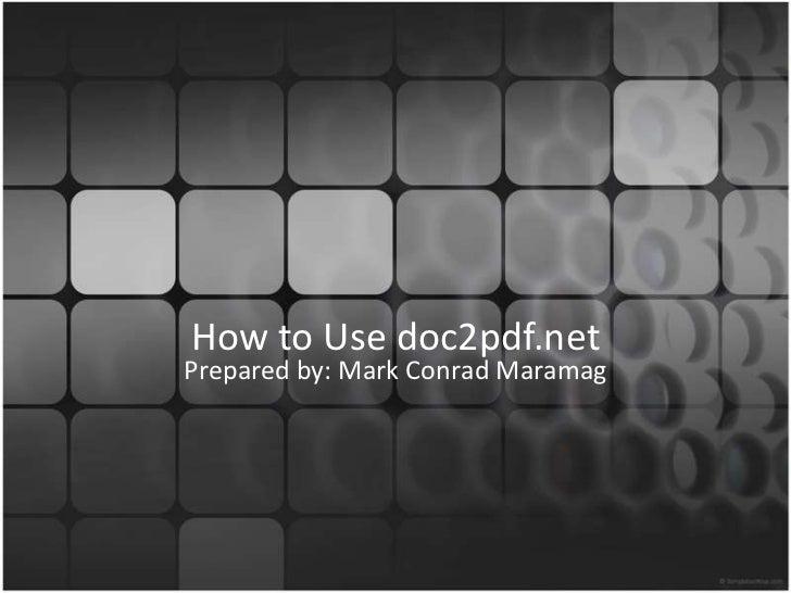 Mark_Conrad_Maramag_How to use doc2pdf.net