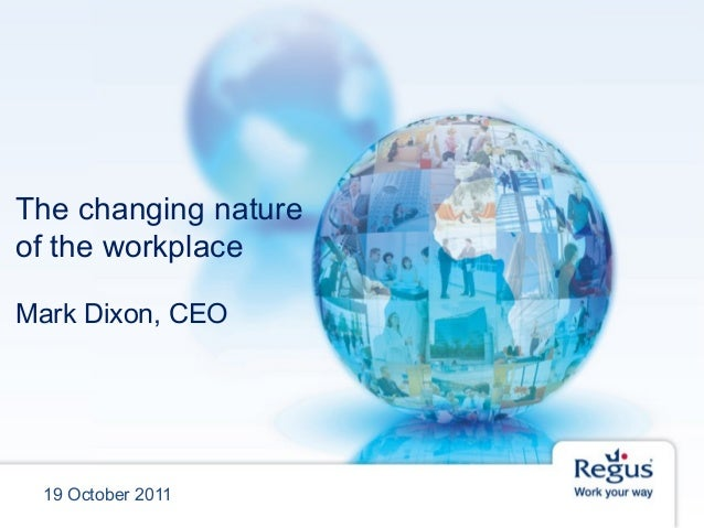 The changing natureof the workplaceMark Dixon, CEO19 October 2011