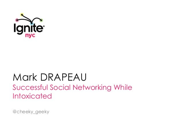 """MARK DRAPEAU: """"Successful Social Networking While Intoxicated"""""""