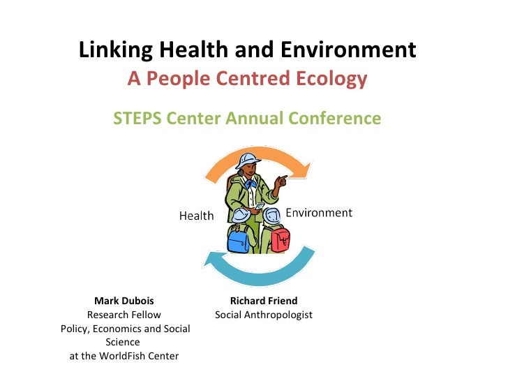 Mark Dubois: Linking Health and Environment - A People Centred Ecology