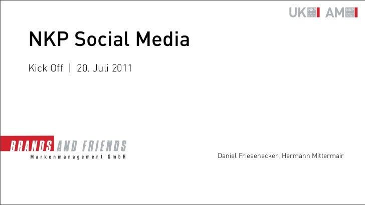 NKP Social MediaKick Off | 20. Juli 2011                           Daniel Friesenecker, Hermann Mittermair