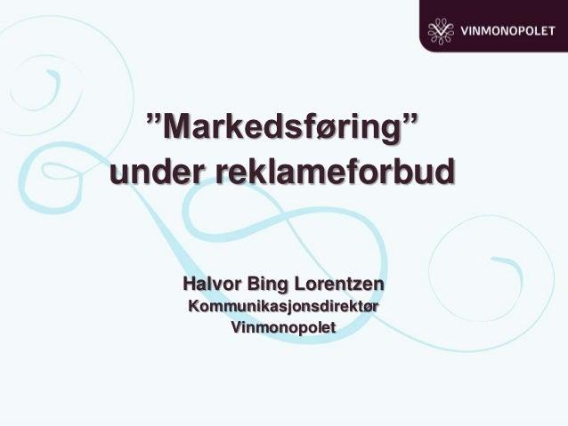 Hvordan markedsføre under reklameforbud?