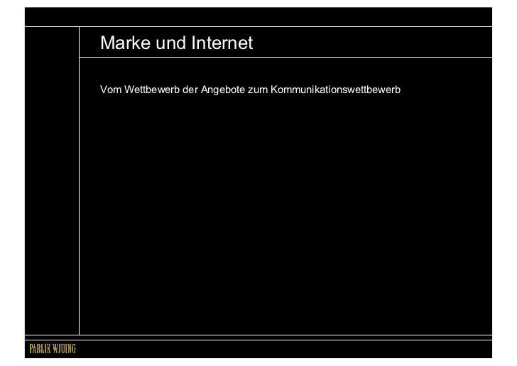 Marke und InternetVom Wettbewerb der Angebote zum Kommunikationswettbewerb                                  Marke + Intern...