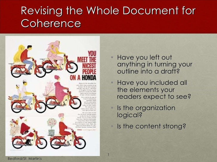 Revising the Whole Document for Coherence <ul><ul><li>Have you left out anything in turning your outline into a draft? </l...