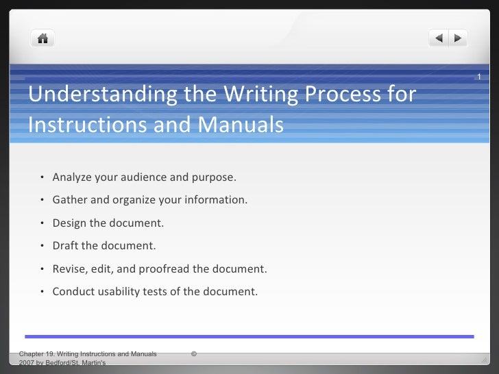 Understanding the Writing Process for Instructions and Manuals <ul><ul><li>Analyze your audience and purpose. </li></ul></...