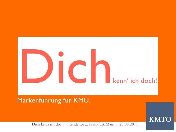 DichMarkenführung für KMU.                                                      kenn' ich doch!    Dich kenn ich doch! :::...