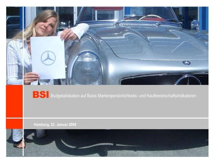BSI<br />Budgetallokation auf Basis Markenpersönlichkeits- und Kaufbereitschaftsindikatoren<br />Hamburg, 23. Januar 2008<...
