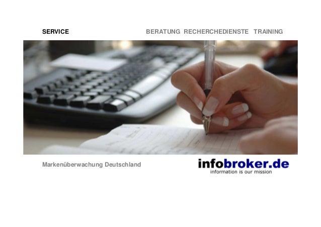 SERVICE BERATUNG RECHERCHEDIENSTE TRAINING Markenüberwachung Deutschland