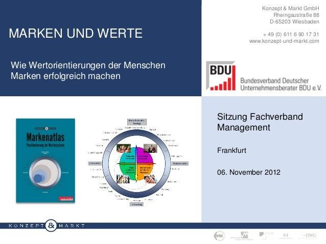 MARKEN UND WERTE 2012 · SEITE 1Konzept & Markt GmbHRheingaustraße 88D-65203 Wiesbaden+ 49 (0) 611 6 90 17 31www.konzept-un...