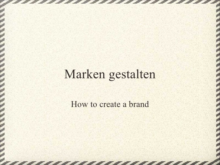 Marken gestalten How to create a brand