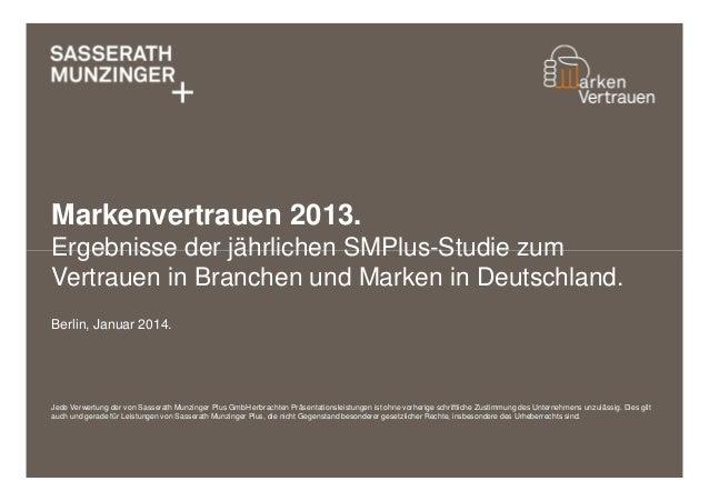 Markenvertrauen 2013. Ergebnisse der jährlichen SMPlus-Studie zum Vertrauen in Branchen und Marken in Deutschland. Berlin,...