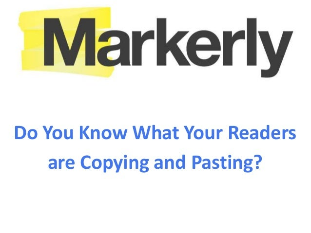 InteractiveDo You Know What Your Readers    are Copying and Pasting?