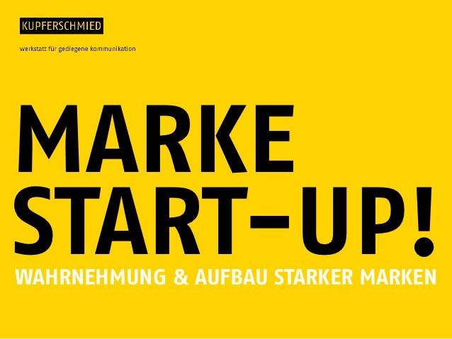 MARKESTART-UP!WAHRNEHMUNG & AUFBAU STARKER MARKEN