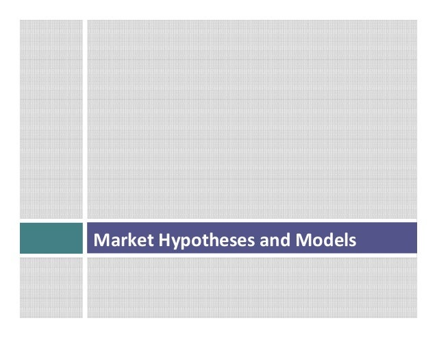 Market  Hypotheses  and  Models