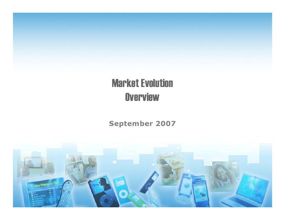 Market Evolution    Overview  September 2007
