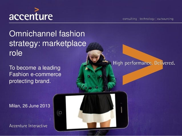Omnichannel fashionstrategy: marketplaceroleTo become a leadingFashion e-commerceprotecting brand.Milan, 26 June 2013