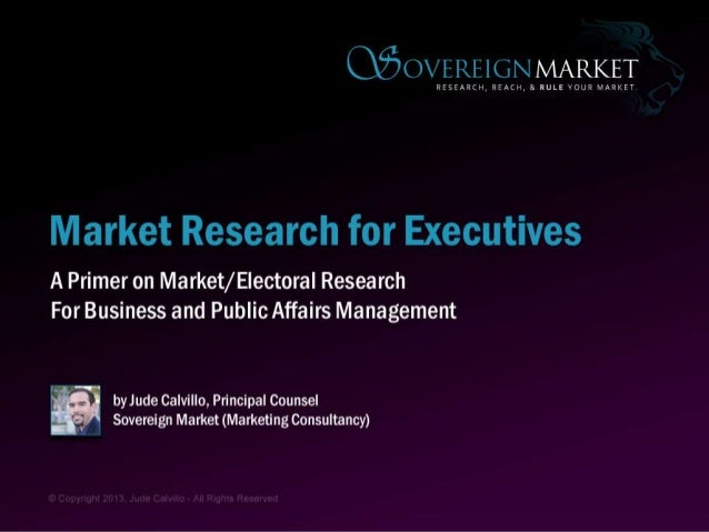 Market/Electoral Research for Executives