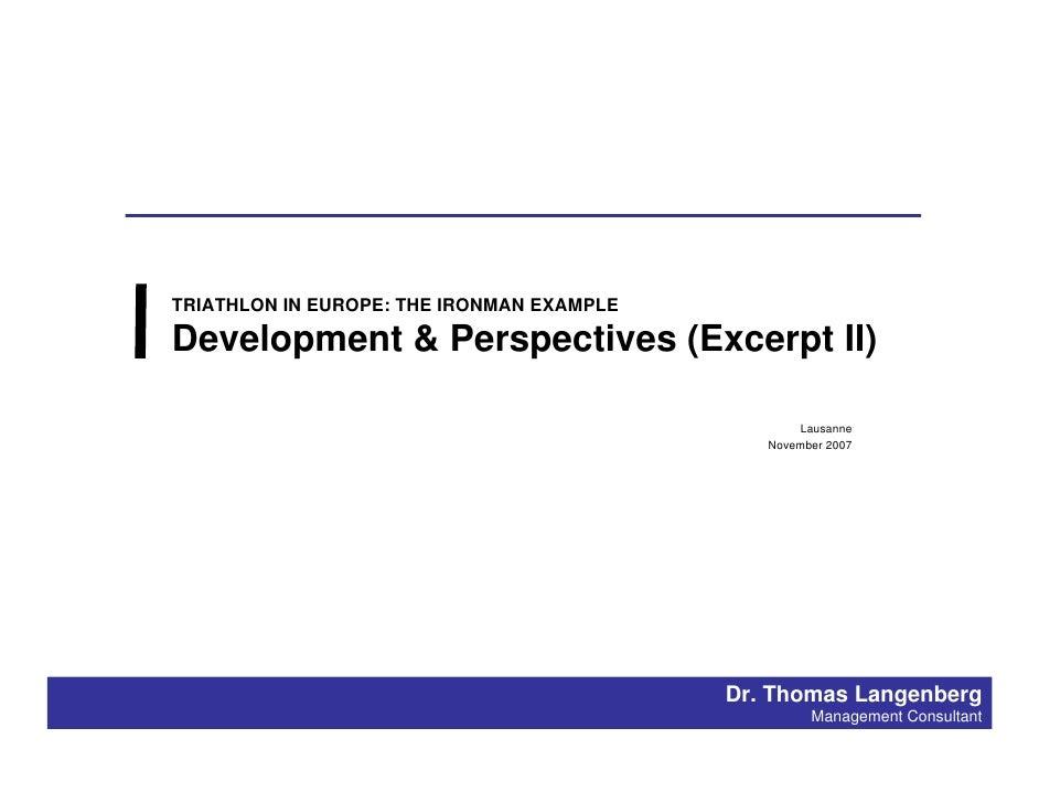 TRIATHLON IN EUROPE: THE IRONMAN EXAMPLE  Development & Perspectives (Excerpt II)                                         ...