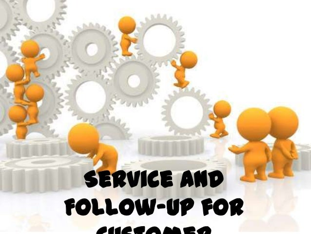 Service andFollow-Up for