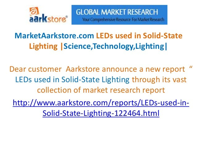 MarketAarkstore.com LEDs used in Solid-State    Lighting |Science,Technology,Lighting|Dear customer Aarkstore announce a n...