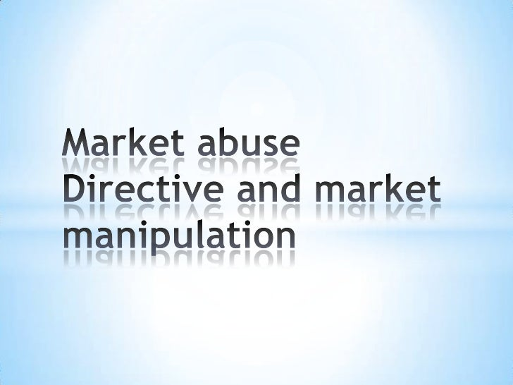 Market abuse directive and market manipulation