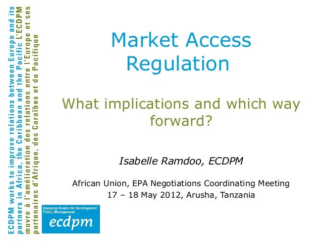 Market Access Regulation, What implications and which way forward?