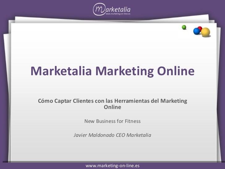 Marketalia Marketing Online Cómo Captar Clientes con las Herramientas del Marketing Online New Business for Fitness Javier...