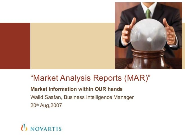 """""""Market Analysis Reports (MAR)""""Market information within OUR handsWalid Saafan, Business Intelligence Manager20th Aug,2007"""