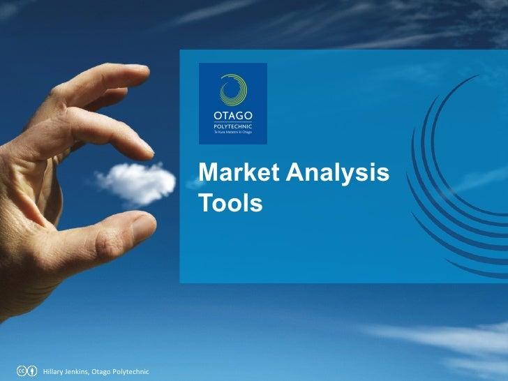 Market Analysis Tools Hillary Jenkins, Otago Polytechnic