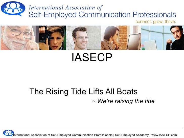The Rising Tide Lifts All Boats ~ We're raising the tide IASECP