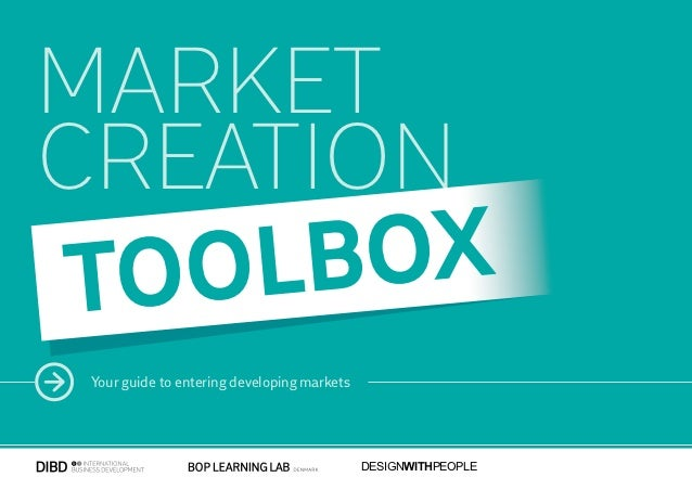 MARKETCREATIONTOOL BOX Your guide to entering developing markets                                             DESIGNWITHPEO...