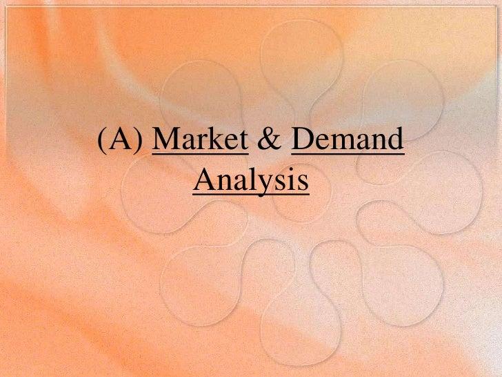 (A) Market & DemandAnalysis<br />