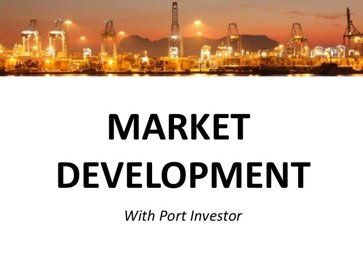 MARKETDEVELOPMENT  With Port Investor