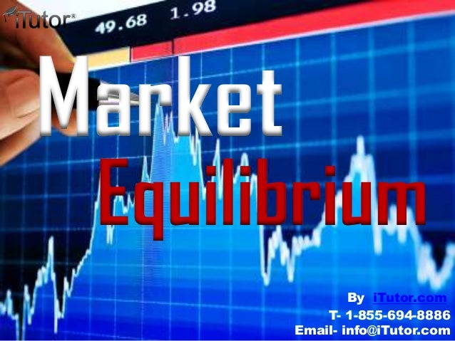 Market Equilibrium T- 1-855-694-8886 Email- info@iTutor.com By iTutor.com