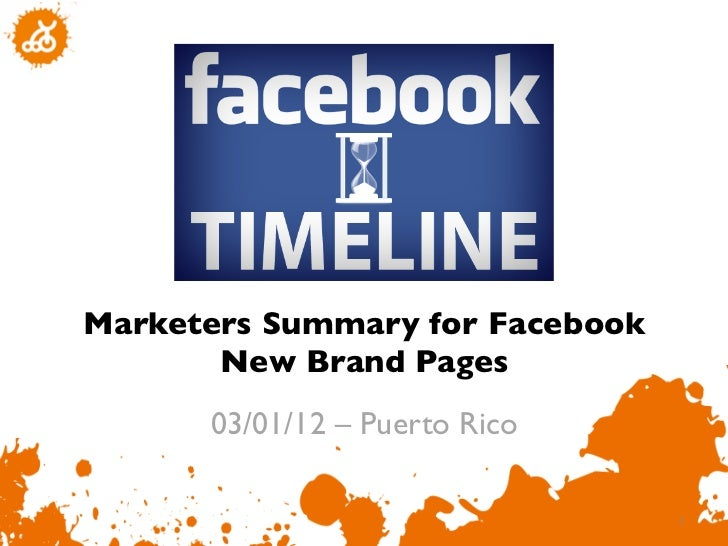 Marketers Summary for Facebook       New Brand Pages	      03/01/12 – Puerto Rico	                                  1     ...