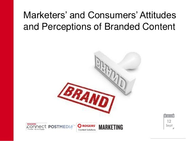 Marketers' and Consumers' Attitudesand Perceptions of Branded Content                                2012                 ...