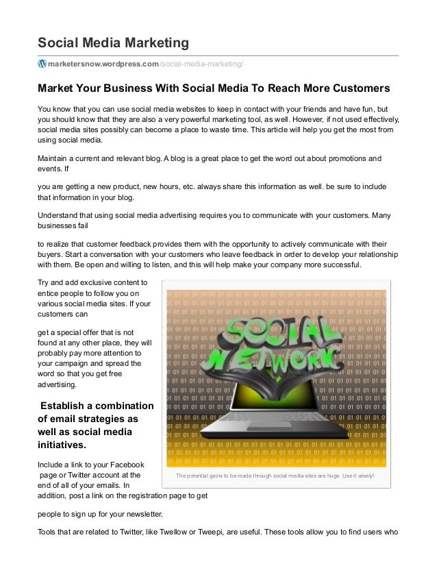 The potential gains to be made through social media sites are huge. Use it wisely! Social Media Marketing marketersnow.wor...
