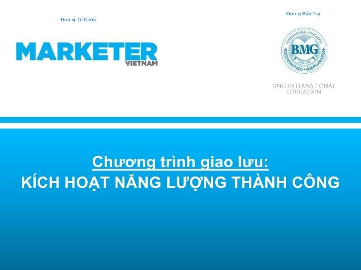 Marketer vietnam kichhoatnangluongthanhcong-proposal-vandongtaitro