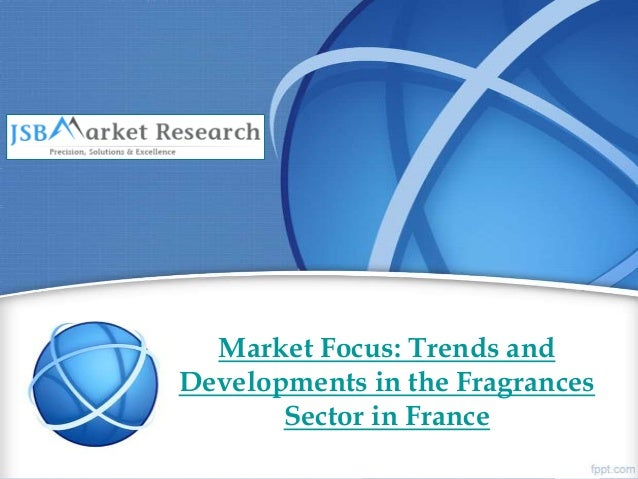 Market focus trends and developments in the fragrances sector in france