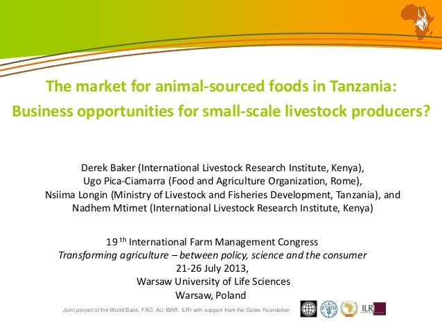 Joint project of the World Bank, FAO, AU-IBAR, ILRI with support from the Gates Foundation The market for animal-sourced f...