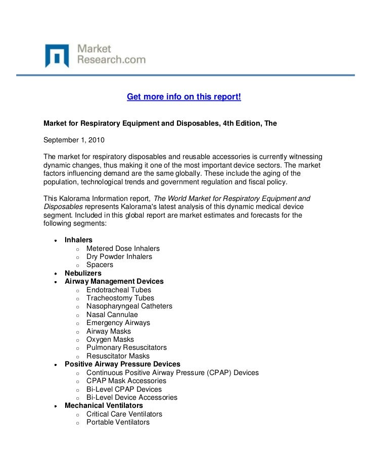 Get more info on this report!Market for Respiratory Equipment and Disposables, 4th Edition, TheSeptember 1, 2010The market...