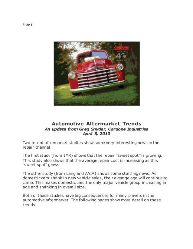 Slide 1 Automotive Aftermarket Trends An update from Greg Snyder, Cardone Industries April 5, 2010 Two recent aftermarket ...
