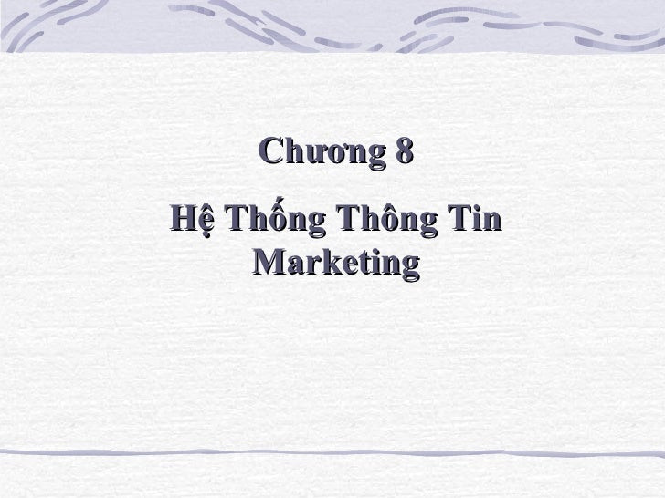 Chương 8 Hệ Thống Thông Tin Marketing